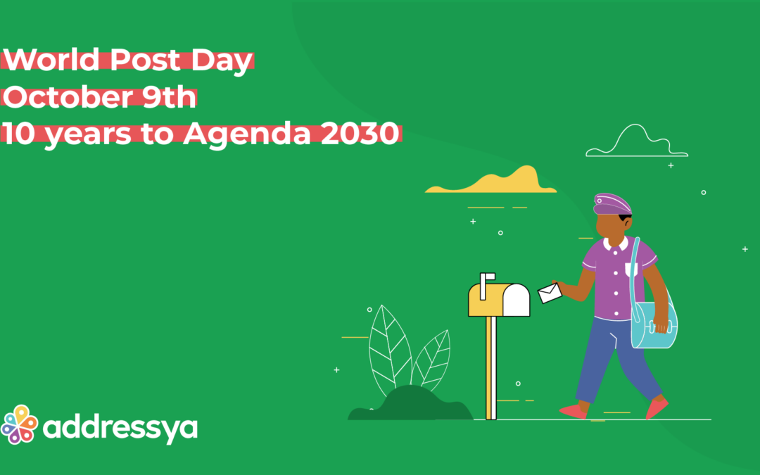 Today World Post Day marks 10 years to Agenda 2030 when Addressya wants everyone to have an address!